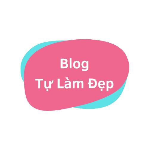 Blog Tự Làm Đẹp - Làm đẹp, trang điểm, thời trang và tâm sự phụ nữ